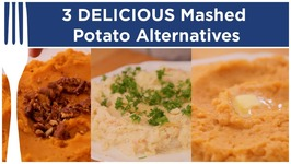 3 Mashed Potato Alternatives