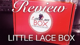 First Impression - Unboxing The Little Lace Subscription Box