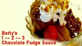 Betty's 1 -- 2 -- 3 Chocolate Fudge Sauce -- 4th of July