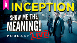 Movie Podcast LIVE- The Deeper Meaning in INCEPTION  Show Me the Meaning!