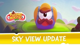 Pudding Monsters - Sky View Update