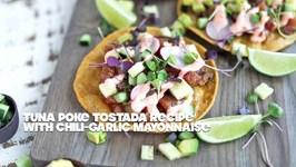 Tuna Poke Tostada With Chili Garlic Mayonnaise