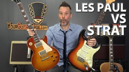 Gibson Les Paul Vs Fender Stratocaster - Which One Is Better