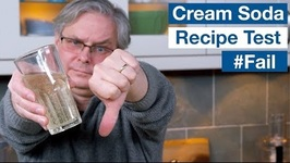 Cream Soda Recipe Test -1 - Fail