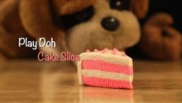 Play Doh - Children Fun Learning - Kids Play Doh - Cake Slice