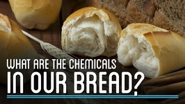 What Are the Chemicals In Our Bread  How to Make Everything