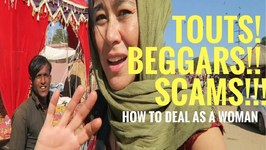 Important - TOUTS, BEGGARS, SCAMS - Dealing as a Female Solo Traveler