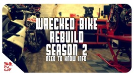 You Should Probably Watch This - Wrecked Bike Rebuild Season 2 Update