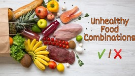 Unhealthy Food Combinations / Food Combinations To Avoid / Choose Your Foods Wisely - Health