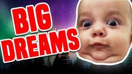 Big Dreams - Funny Dream Compilation