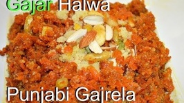 Gajar Ka Halwa Authentic Carrot Dessert - Gajrela Punjabi Sweet