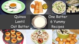 Quinoa Lentil Oat Dosa, Uttapam, Idli, Dhokla, Appe, Vada