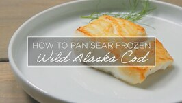How to Pan Sear Frozen Wild Alaska Cod