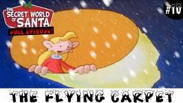 The Flying Carpet - Episode 10 - Secret World Of Santa Claus