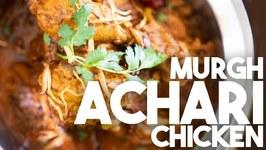 Achari Chicken - Murgh Achari - Kravings