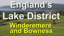 Lake District, Windermere and Bowness-on-Windereme, England