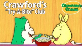 Crawfords Try A Bite Club - Kids Cartoon Show - Videos For Toddlers - Crawford The Cat Episode