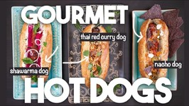 3 Next Level Hot Dogs For Summer - Fully Loaded Gourmet Dogs National Hot Dog Day