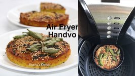Air Fryer Handvo  - Savory Semolina Bread Cake