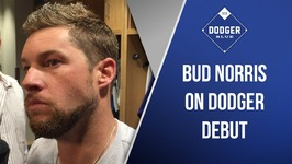 Bud Norris On Dodger Debut