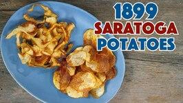 1899 Saratoga Potatoes Vs Potato Chips Recipe