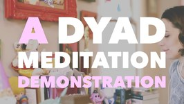 What Is Dyad Meditation? A Demonstration With Everyday Detox