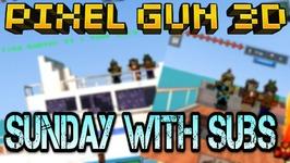 Pixel Gun 3D - Sunday With Subs