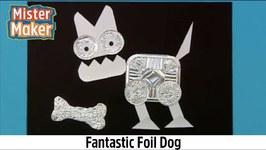 Fantastic Foil Dog - Mister Maker