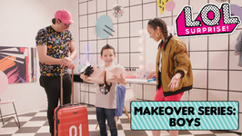 LOL Surprise! Makeover Series Episode 3: Boys