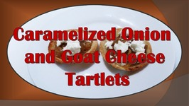 Tart Appetizer- Caramelized Onions And Goat Cheese