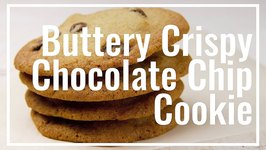 Buttery Crispy Chocolate Chip Cookie