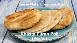 Khasta Vermi Puran Poli From Kawan Frozen Flaky Paratha Video Recipe