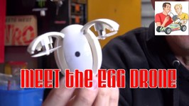 The New Egg Drone is it All it's Cracked up to be?