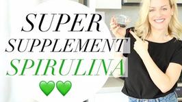 Superfood Supplement - Spirulina - Benefits Of Spirulina