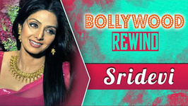 Sridevi - The Hawahawai Girl  Bollywood Rewind  Biography & Facts