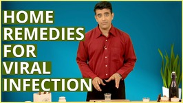 3 Best Viral Infections Home Remedies To Cure Fever, Cold And More