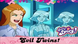 Evil Twins - Totally Spies