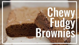 How To Make Chewy Fudgy Brownies