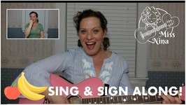 Childrens Song - Apples And Bananas - Sing And Sign Along Song for Kids