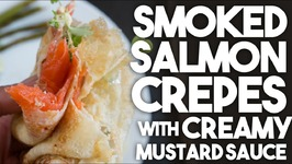 SMOKED SALMON Crepes With A Dijon MUSTARD Sauce - Easy Weeknight Meals