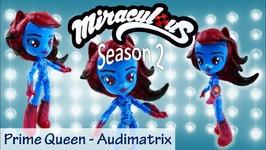 Miraculous Ladybug Season 2 Episode 3 Prime Queen Audimatrix Toy Doll Custom Tutorial