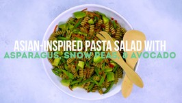 Pasta Salad With Asparagus - Snow Peas And Avocado