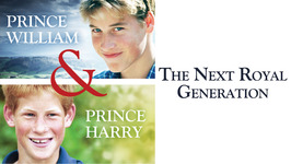 S02 E01 - Prince William & Prince Harry: The Next Royal Generation - The Royals