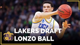 Lakers Draft Lonzo Ball With No 2 Pick In 2017 NBA Draft