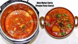 IP or Electric Cooker Aloo Matar - Potato Peas Curry