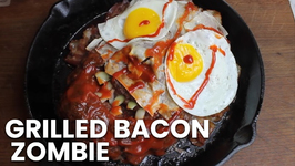 Grilled Bacon Zombie - Halloween Special