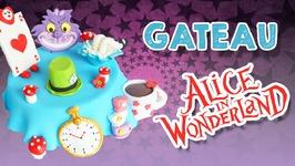 Gâteau Alice Au Pays Des Merveilles / Alice In Wonderland Cake