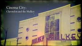 Cinema City: Clarendon and the Mulkey