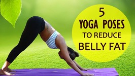 5 Yoga Poses to Reduce Weight In One Week - Simple Yoga Exercises for Flat Stomach