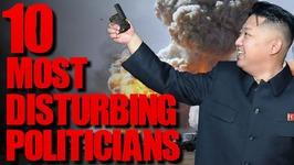 10 Horrific Corrupt Politicians - TWISTED TENS No. 42